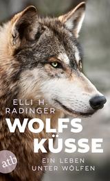 Wolfsküsse von Elli H. Radinger