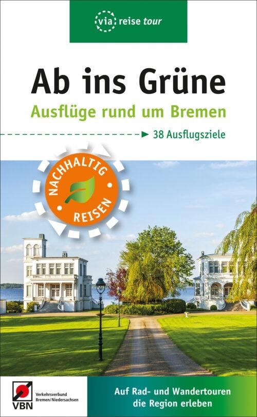 Buchcover Tourenguide Ab ins Grüne - Ausflüge rund um Bremen